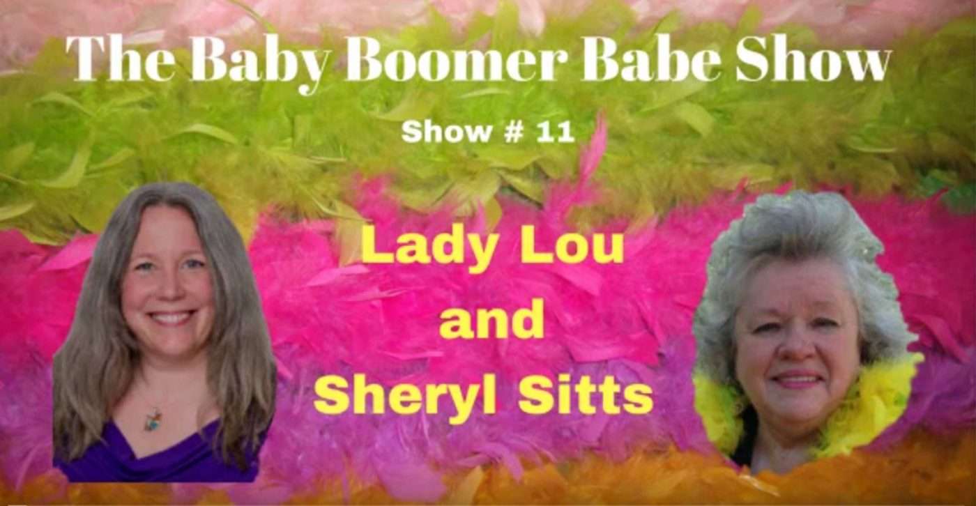 Sheryl Sitts Interviewed by Lady Lou on The Baby Boomer Babe Show